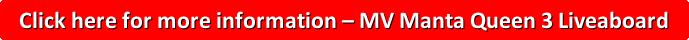 Click here for more information - MV Manta Queen 3 Liveaboard